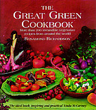 The great green cookbook : more than 200 irresistible vegetarian recipes from around the world