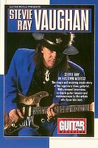 Guitar world presents Stevie Ray Vaughan : ... from the pages of Guitar World magazine