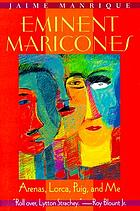 Eminent maricones Arenas, Lorca, Puig, and me
