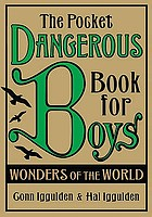 The pocket dangerous book for boys : wonders of the world