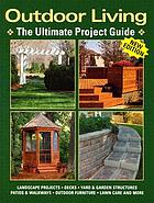 Outdoor living : the ultimate project guide