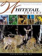 Whitetail tracks : the deer's history & impact in North America