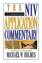 1 and 2 Thessalonians : the NIV application commentary from biblical text-- to contemporary life