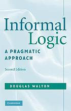 Informal logic : a pragmatic approach
