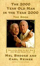 The 2,000 year old man in the year 2,000 : the book