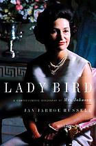 Lady Bird : a biography of Mrs. Johnson