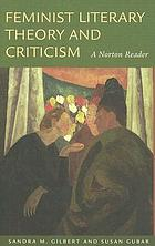 Feminist literary theory and criticism : a Norton reader