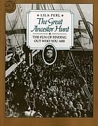 The great ancestor hunt : the fun of finding out who you are