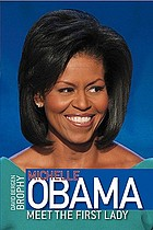 Michelle Obama : meet the first lady