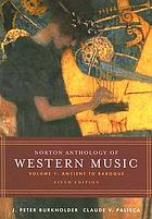 Notron anthology of Western music / J. Peter Burkholder