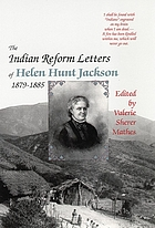The Indian reform letters of Helen Hunt Jackson, 1879-1888