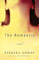 The romantic : a novel