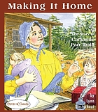 Making it home : the story of Catharine Parr Traill
