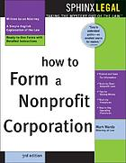 How to form a nonprofit corporation : with forms