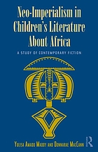 Neo-Imperialism in Children's Fiction about Africa : a study of contemporary fiction