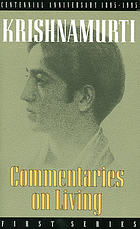 Commentaries on living; first series, from the notebooks of J. Krishnamurti