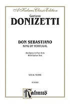 Don Sebastiano, King of Portugal : an opera in five acts with Italian text