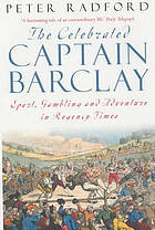The celebrated Captain Barclay : sport, gambling and adventure in regency times