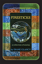 Firesticks : a collection of stories