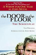 The door in the floor : a screenplay
