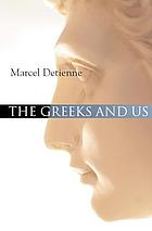 The Greeks and us : a comparative anthropology of Ancient Greece