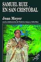 Samuel Ruiz en San Cristóbal, 1960-2000
