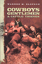 Cowboys, gentlemen & cattle thieves : ranching on the western frontier