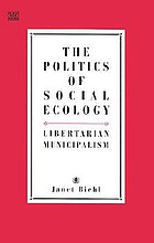 The politics of social ecology : libertarian municipalism