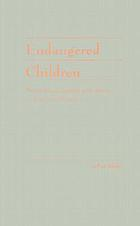 Endangered children : dependency, neglect, and abuse in American history