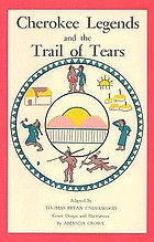 Cherokee legends and the trail of tears : from the nineteenth annual report of the Bureau of American Ethnology