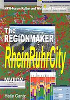 RheinRuhrCity : die Unentdeckte Metropole = the hidden metropolis : the regionmaker