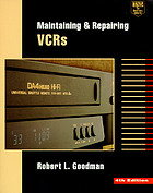 Maintaining and repairing VCRs