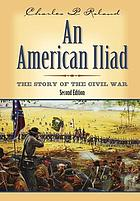 An American Iliad : the story of the Civil War