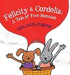 Felicity & Cordelia : a tale of two bunnies