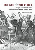 The cat & the fiddle : images of musical humour from the Middle Ages to modern times