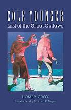 Last of the great outlaws : the story of Cole Younger