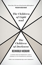 The children of light and the children of darkness, a vindication of democracy and a critique of its traditional defence