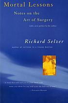 Mortal lessons : notes on the art of surgery