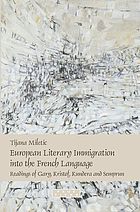 European literary immigration into the French language readings of Gary, Kristof, Kundera and Semprun
