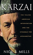 Karzai : the failing American intervention and the struggle for Afghanistan