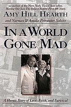 In a world gone mad : a heroic story of love, faith, and survival
