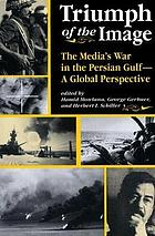 Triumph of the image : the media's war in the Persian Gulf : a global perspective