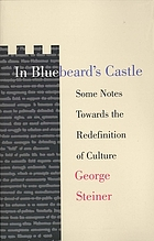 In Bluebeard's castle : some notes towards the redefinition of culture