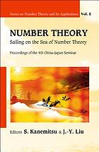 Number theory : sailing on the sea of number theory : proceedings of the 4th China-Japan Seminar, Weihai, China, 30 August - 3 September, 2006
