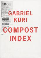 Gabriel Kuri : compost index