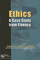 Ethics : a case study from fluency