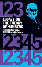 Essays on the theory of numbers : I. Continuity and irrational numbers, II. The nature and meaning of numbers