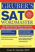 Gruber's SAT word master : the most effective way to learn the most important SAT vocabulary words