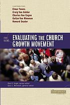 Evaluating the church growth movement : 5 views