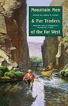 Mountain men and fur traders of the Far West : eighteen biographical sketches